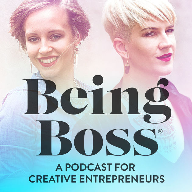 podcast being boss creative entrepreneurs