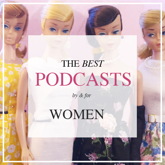 PINTEREST THE BEST PODCASTS FOR WOMEN